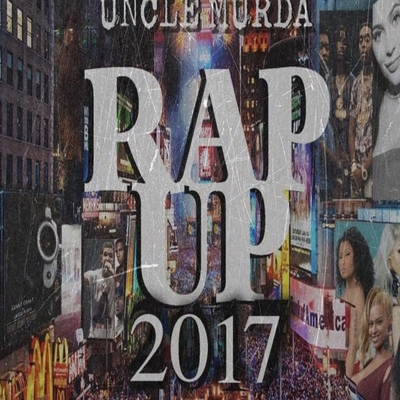"Uncle Murda released his ""2017 Rap Up"" review"